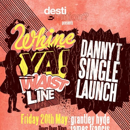 Destination? presents DANNY T (QLD), Ambar, 20 May 2011 - Destination? presents Danny T (QLD) - Whine Ya Waistline Single Launch  This Jamaican-inspired...